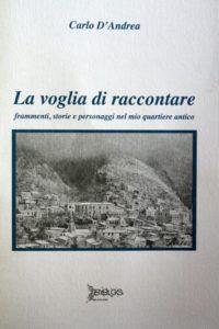 """""""La voglia di raccontare"""" di Carlo D'Andrea – Byblos Edizioni, 2012"""